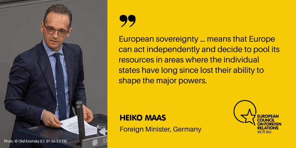 "German Foreign Minister Heiko Maas quote: ""European sovereignty … means that Europe can act independently and decide to pool its resources in areas where the individual states have long since lost their ability to shape to the major powers."""
