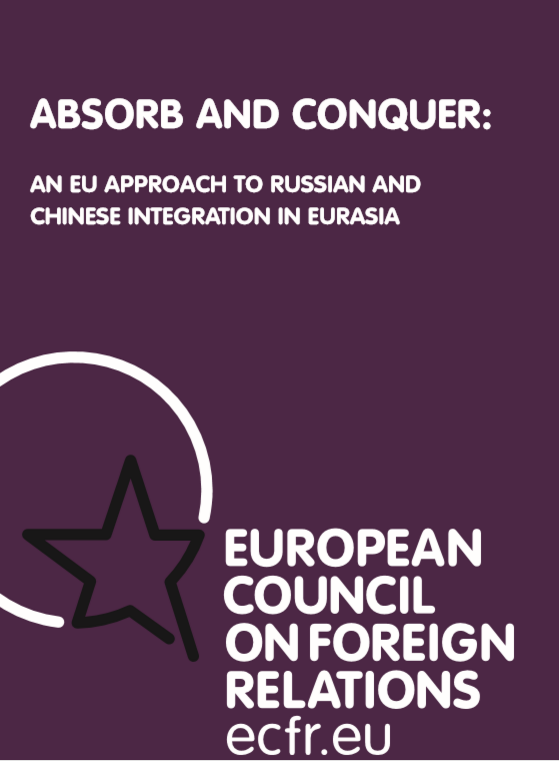 Cover: Absorb and conquer: An EU approach to Russian and Chinese integration in Eurasia